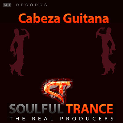 SoulfulTrance-The-real-Producers-Ted-Peters-Stanyos-Young--MF-Records-Cabeza-Guitana-400